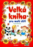 Velká kniha pro malé děti - Adolf Dudek