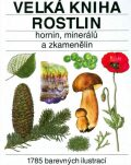Velká kniha rostlin, hornin, minerálů a zkamenělin - Jindřich Krejča