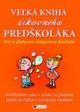 Veľká kniha šikovného predškoláka - Ivana Maráková, ...
