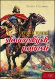 Veľká kniha slovenských povestí 1. diel - Zuzana Kuglerová