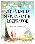 Veľká kniha slovenských rozprávok - Ľubomír Feldek, ...