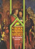 Velká kniha světců - Slavomír Ravik