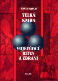 Velká kniha vojevůdců, bitev a zbraní - Ervín Hrych