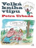 Velká kniha vtipu - Petr Urban - Petr Urban
