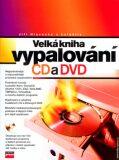 Velká kniha vypalování CD a DVD + CD - Jiří Hlavenka