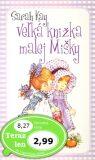 Veľká knižka malej Mišky - Sarah Kay