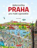 Velká knížka Praha pro malé vypravěče - Libor Drobný,