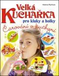 Velká kuchařka pro kluky a holky - Helena Rytířová