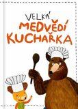 Velká medvědí kuchařka - Kateřina Podoláková, ...