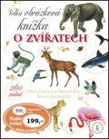 Velká obrázková knížka o zvíř. - Milena Lukešová, ...