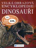 Velká obrazová encyklopedie dinosauři - David Burnie