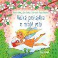 Velká pohádka o malé víle - Marek Hladký, Jitka Hladká