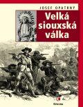 Velká siouxská válka - Josef Opatrný