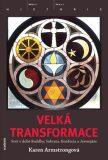 Velká transformace - Karen Armstrongová