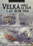 Velká válka na moři - 1.díl - rok 1914 - Jaroslav Hrbek