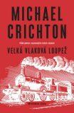 Velká vlaková loupež - Michael Crichton