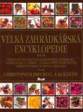 Velká zahrádkářská encyklopedie - Christopher Brickell, ...