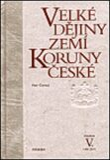 Velké dějiny zemí Koruny české V. - Petr Čornej