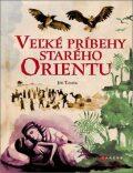 Veľké príbehy starého Orientu - Jiří Tomek