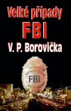 Velké případy FBI - Václav P. Borovička