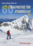 Velké skialpinistické túry Východních Alp - Straussovi Andrea a Andreas