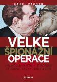 Velké špionážní operace vrcholu, konce a dozvuků studené války (1968-2001) - Karel Pacner