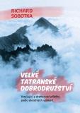Velké tatranské dobrodružství - Richard Sobotka
