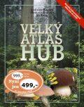 Velký atlas hub - Vladimír Antonín, ...
