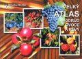 Velký atlas odrůd ovoce a révy - TG TISK
