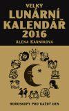 Velký lunární kalendář 2016 - Alena Kárníková