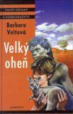 Velký oheň - Jan Maget, Barbara Veitová