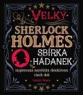 Velký Sherlock Holmes: Sbírka hádanek inspirovaná největším detektivem všech dob - Gareth Moore