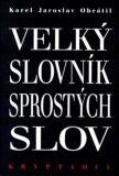 Velký slovník sprostých slov - Kryptadia III. - Karel Jaroslav  Obrátil