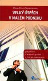 Velký úspěch v malém podniku - Hans-Peter Zimmermann