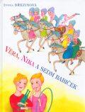 Věra, Nika a sedm babiček - Ivona Březinová, ...