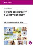 Veřejné zdravotnictví a výchova ke zdraví pro SZŠ - Lidmila Hamplová