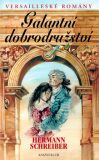 Versailleské romány 1 Galantní dobrodružství - Hermann Schreiber