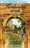 Versailleské romány 2 Královský vězeň - Hermann Schreiber