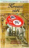 Versailleské romány 9 Krvavé září - Hermann Schreiber