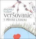 Veršovanie s prvou láskou - Andrej Tušer