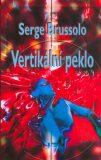 Vertikální peklo - Serge Brussolo