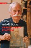Veselá cesta životem Adolf Born - Jiří Žák, Adolf Born