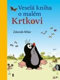 Veselá kniha o malém Krtkovi - Zdeněk Miler