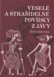 Veselé a strašidelné povídky z Jávy - Zorica Dubovská