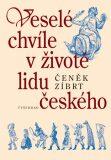 Veselé chvíle v životě lidu českého - Čeněk Zíbrt