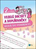 Veselé diktáty a doplňovačky - Hurá do pohádky (2. třída) - Eva Mrázková