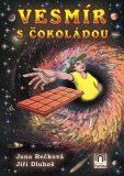 Vesmír s čokoládou - Jana Rečková, Jiří Dluhoš