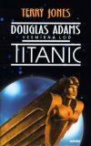 Douglas Adams - Vesmírná loď Titanic - Terry Jones