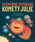 Vesmírné putování komety Julie - Hana Lehečková