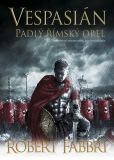 Vespasián: Padlý římský orel - Robert Fabbri